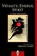 Vitality, Energy, Spirit: A Taoist Sourcebook