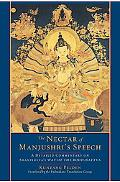 The Nectar of Manjushri's Speech: A Detailed Commentary on Shantideva's Way of the Bodhisattva