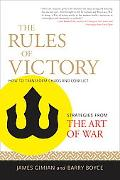 The Rules of Victory: How to Transform Chaos and Conflict--Strategies from The Art of War