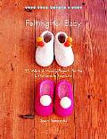 Felting for Baby: 25 Warm and Woolly Projects for the Little Ones in Your Life (Make Good: C...
