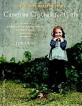 Carefree Clothes for Girls: 20 Patterns for Outdoor Frocks, Playdate Dresses, and More (Make...
