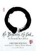 No Beginning, No End: The Intimate Heart of Zen