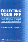 Collecting Your Fee Getting Paid from Intake to Invoice