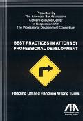 Best Practices In Attorney Professional Development Heading Off And Handling Wrong Turns