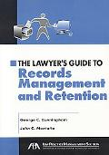 Lawyer's Guide to Records Management And Retention