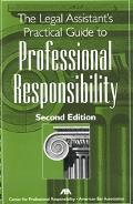 Legal Assistant's Practical Guide To Professional Responsibilty