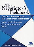 Negotiator's Fieldbook The Desk Reference for the Experienced Negotiator