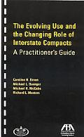 Evolving Use and Changing Role of Interstate Compacts A Practitioner's Guide