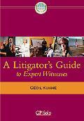 Litigator's Guide to Expert Witnesses