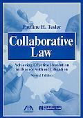 Collaborative Law, Second Edition: Achieving Effective Resolution Without Litigation