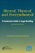 Hereof, Thereof, and Everywhereof, Second Edition: A Contrarian Guide to Legal Drafting