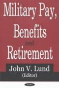 Military Pay, Benefits, and Retirement