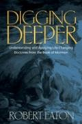 Digging Deeper Discovering and Applying Life-Changing Doctrines from the Book of Mormon