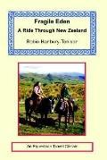 Fragile Eden A Ride Through New Zealand