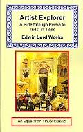 Artist Explorer A Ride Through Persia to India in 1892