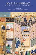 Hafiz of Shiraz Thirty Poems an Introduction to the Sufi Master