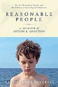 Reasonable People A Memoir of Autism And Adoption
