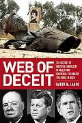 Web of Deceit The History of Western Complicity in Iraq, from Churchill to Kennedy to George...