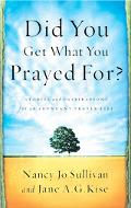 Did You Get What You Prayed For? Keys to an Abundant Prayer Life