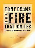 Fire That Ingites Living in the Power of the Holy Spirit