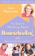 So You're Thinking About Homeschooling Fifteen Families Show How You Can Do It