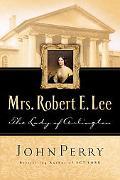 Lady of Arlington: The Life of Mrs. Robert E. Lee