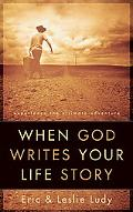 When God Writes Your Life Story Experience the Ultimate Adventure
