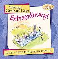 Making Ordinary Days Extraordinary Great Ideas for Building Family Fun and Togetherness