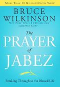 Prayer of Jabez Breaking Through to the Blessed Life
