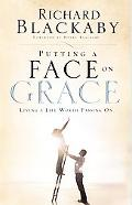 Putting a Face on Grace Living a Life Worth Passing on
