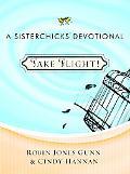 Take Flight! Sisterchicks in the Word