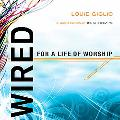 Wired/ Journey For a Life of Worship/ 30 Day Worship
