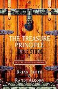 Treasure Principle Bible Study Discovering the Secret of Joyful Giving