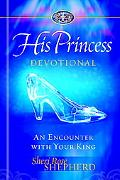 His Princess Devotional A Royal Encounter With Your King