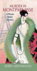Murder in Montparnasse A Phryne Fisher Mystery