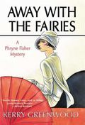Away With the Fairies A Phryne Fisher Mystery