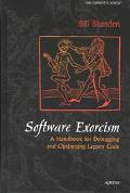 Software Exorcism A Handbook for Debugging and Optimizing Legacy Code