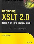 Beginning Xslt 2.0 From Novice to Professional
