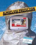 Always Use Protection A Teen's Guide to Safe Computing