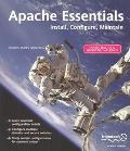 Apache Essentials Install, Configure, Maintain