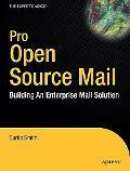 Pro Open Source Mail Building an Enterprise Mail Solution
