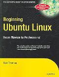 Beginning Ubuntu Linux From Novice to Professional