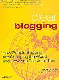 Clear Blogging How People Blogging Are Changing the World And How You Can Join Them