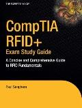 Comptia Rfid+ Exam Study Guide A Concise And Comprehensive Guide to Rfid Fundamentals