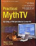 Practical MythTV Building a PVR and Media Center PC