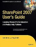 Sharepoint 2007 User's Guide Learning Microsoft Collaboration and Productivity Platform