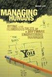 Managing Humans : Biting and Humorous Tales of a Software Engineering Manager