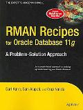 RMAN Recipes for Oracle Database 11 g A Problem-solution Approach