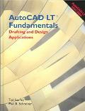 Autocad Lt 2005/2006 Fundamentals Drafting And Design Applications