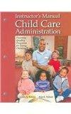 Instructor's Manual for Child Care Administration: Planning Quality Programs for Young Children
